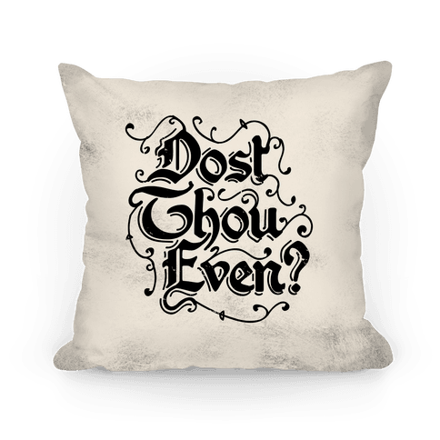 Dost Thou Even? Pillow