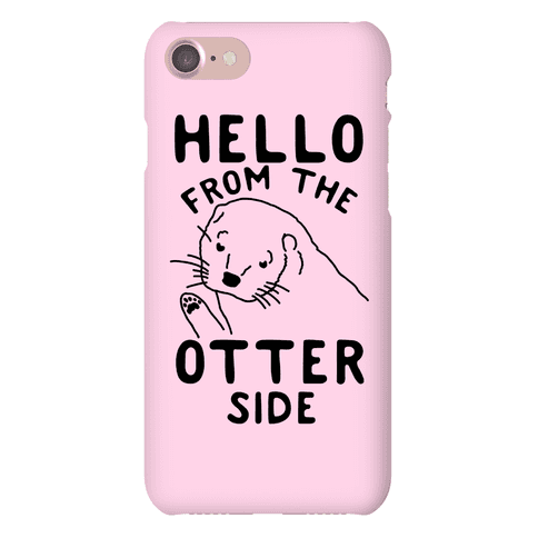 Hello From The Otter Side Phone Case