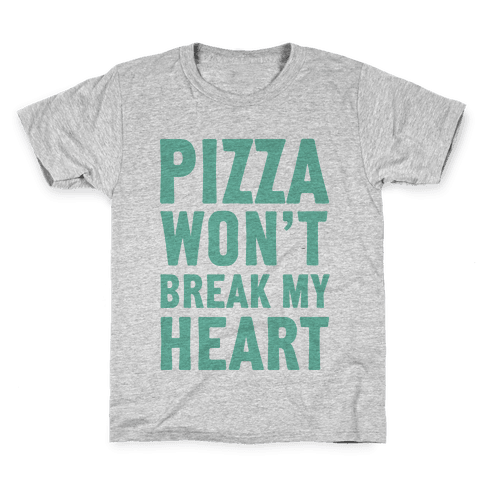 Pizza Won't Break My Heart Kids T-Shirt