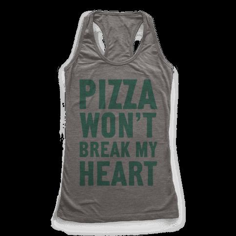 Pizza Won't Break My Heart Racerback Tank Top