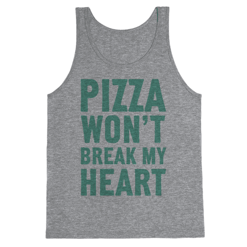Pizza Won't Break My Heart Tank Top