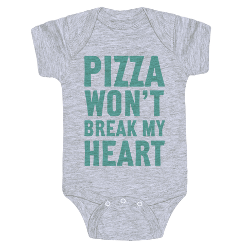 Pizza Won't Break My Heart Baby Onesy