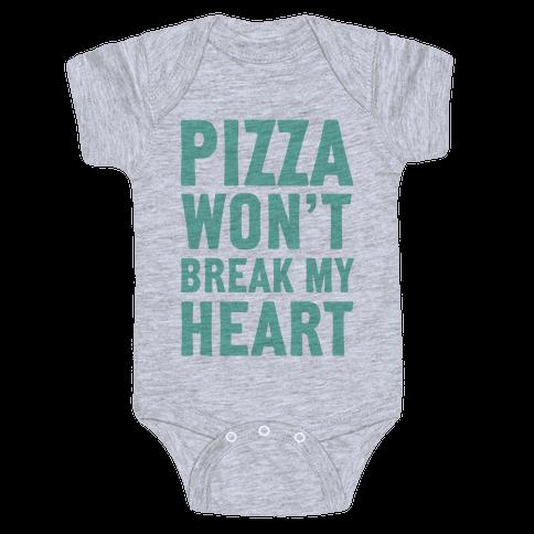 Pizza Won't Break My Heart Baby Onesy
