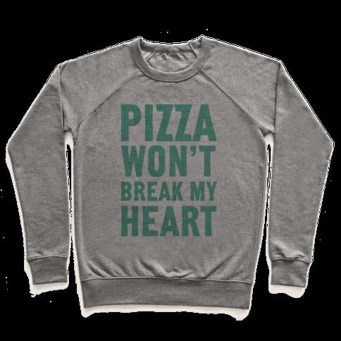 Pizza Won't Break My Heart Pullover