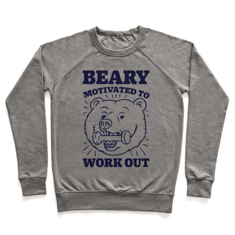 Beary Motivated To Work Out Pullover