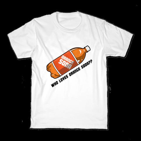 Who Loves Orange Soda?? Kids T-Shirt