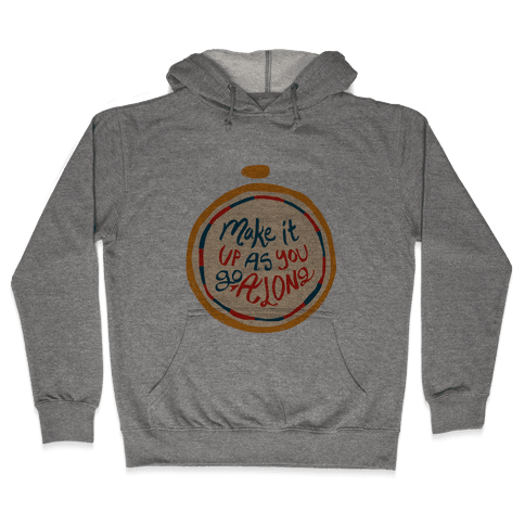 Make it Up as You Go Along Life Compass Hooded Sweatshirt