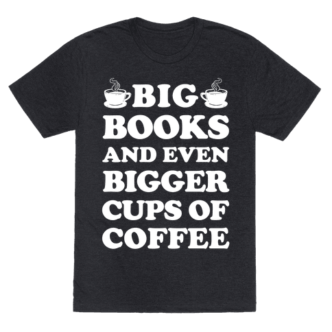 Big Books And Even Bigger Cups Of Coffee