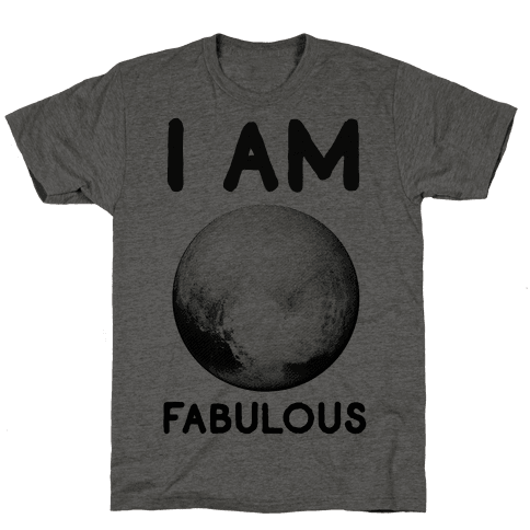 Pluto I Am Fabulous