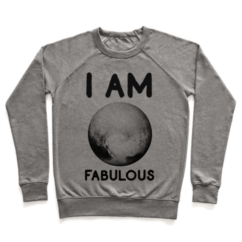 Pluto I Am Fabulous Pullover