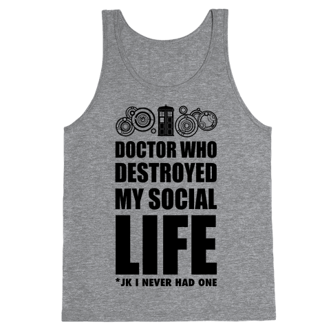 Doctor Who Destroyed My Life Tank Top