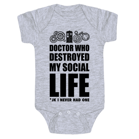 Doctor Who Destroyed My Life Baby Onesy