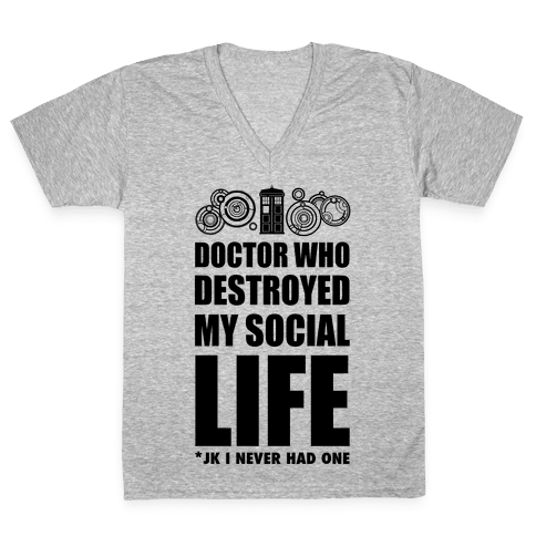 Doctor Who Destroyed My Life V-Neck Tee Shirt