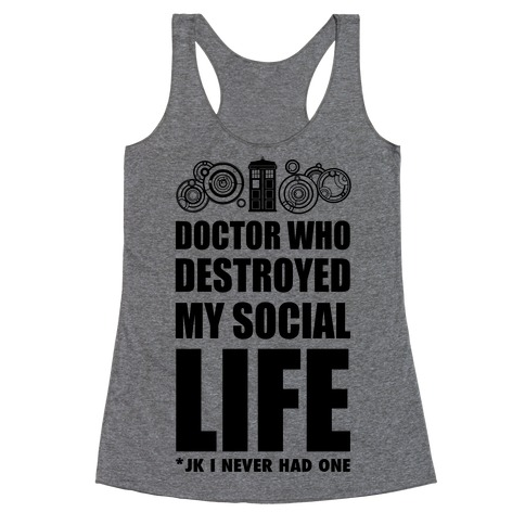 Doctor Who Destroyed My Life Racerback Tank Top