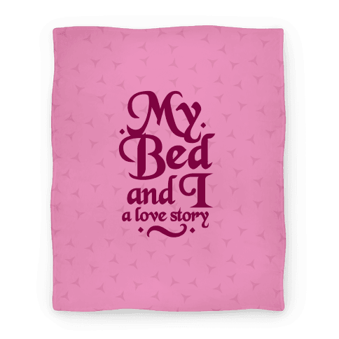 My Bed And I - A Love Story Blanket
