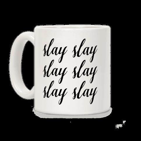 Slay Slay Slay Slay (Cursive) Coffee Mug