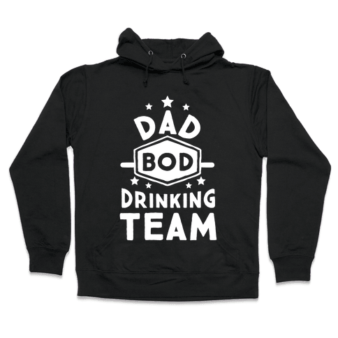 Dad Bod Drinking Team Hooded Sweatshirt