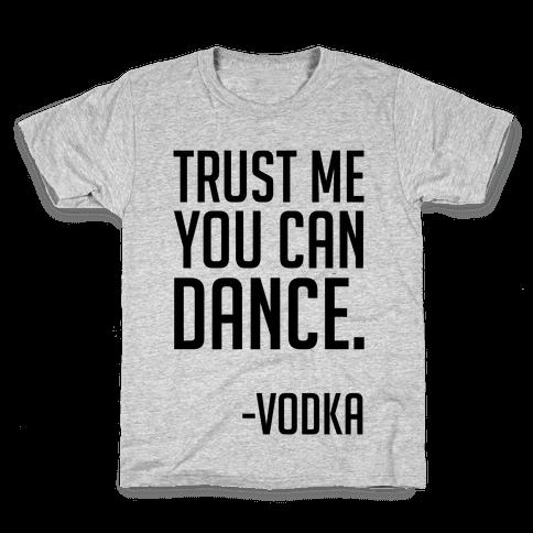 Trust Me You Can Dance Kids T-Shirt