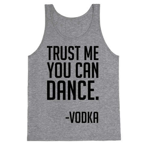Trust Me You Can Dance Tank Top