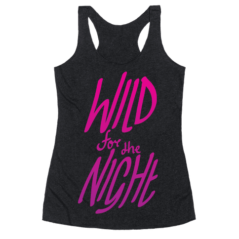 Wild For The Night Racerback Tank Top