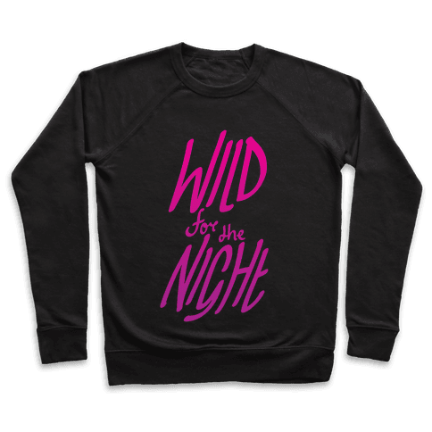 Wild For The Night Pullover