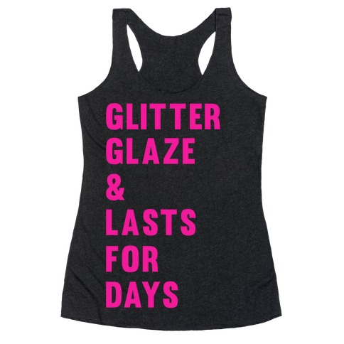 Glitter Glaze & Lasts For Days Racerback Tank Top