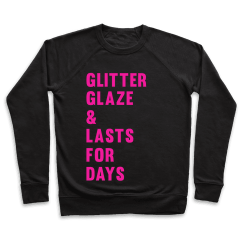 Glitter Glaze & Lasts For Days Pullover