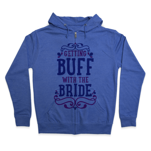 Getting Buff with the Bride Zip Hoodie