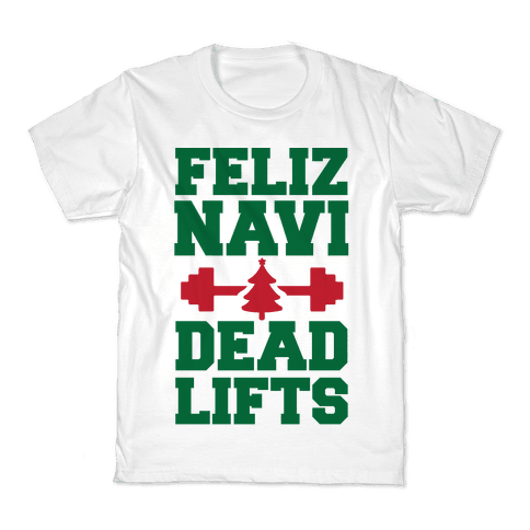 Feliz Navi Dead Lifts Kids T-Shirt
