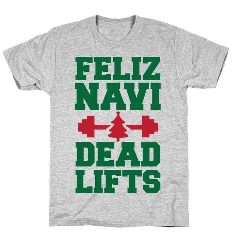 Feliz Navi Dead Lifts T-Shirt