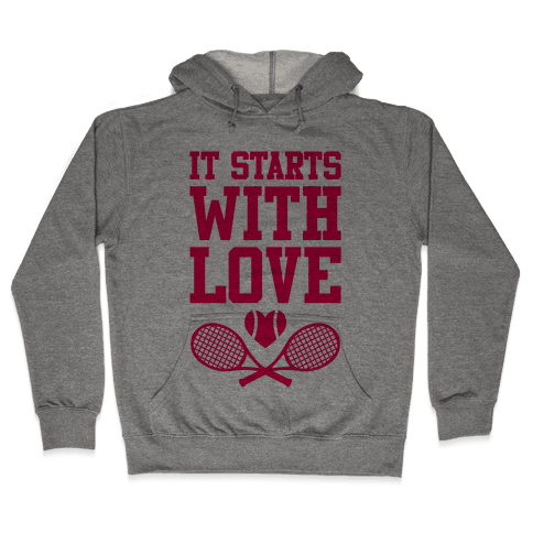 It Starts With Love Hooded Sweatshirt