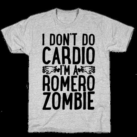 I Don't Do Cardio, I'm a Romero Zombie Mens T-Shirt