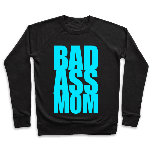 Bad Ass Mom Pullover