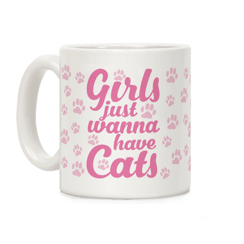 Girls Just Wanna Have Cats Coffee Mug