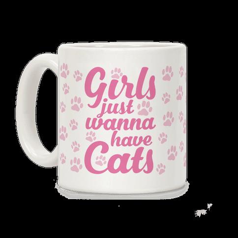 Girls Just Wanna Have Cats Coffee Mug