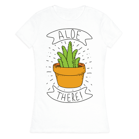 Aloe There! Womens T-Shirt