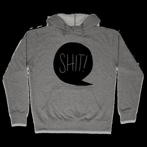Shit! Hooded Sweatshirt