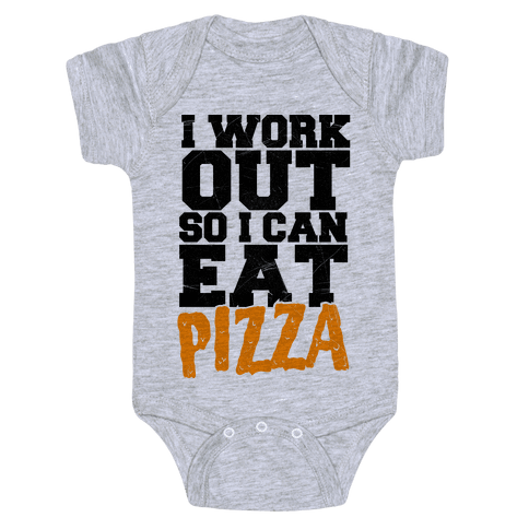 I Workout So I Can Eat Pizza Baby Onesy