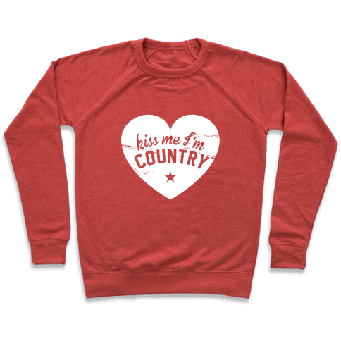 Kiss Me I'm Country Pullover