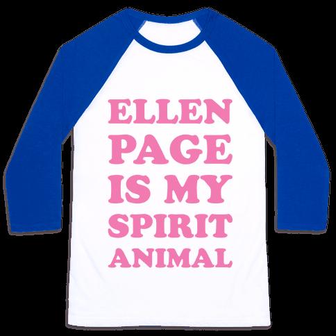 Ellen Page Is My Spirit Animal Baseball Tee