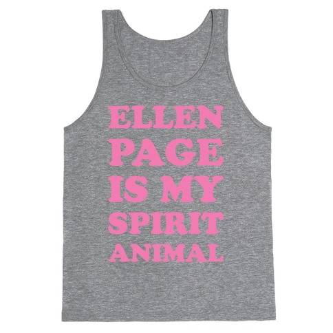 Ellen Page Is My Spirit Animal Tank Top