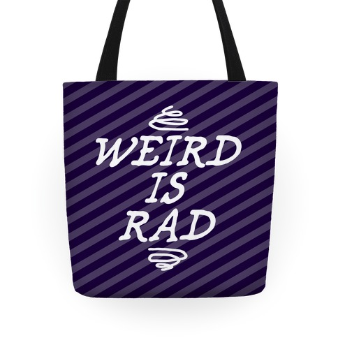 Weird Is Rad Tote Tote