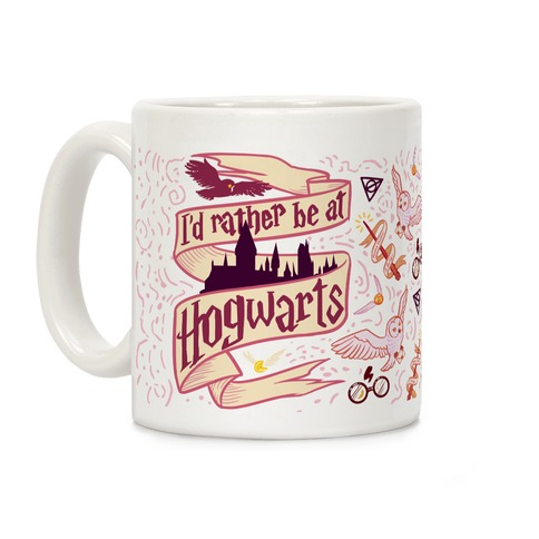 I'd Rather Be At Hogwarts Coffee Mug