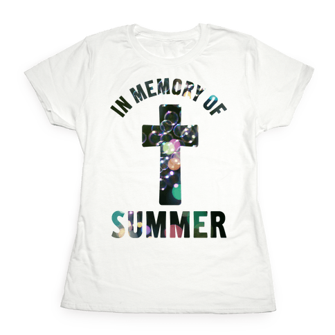 In Memory Of Summer Womens T-Shirt