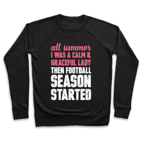 ...Then Football Season Started Pullover
