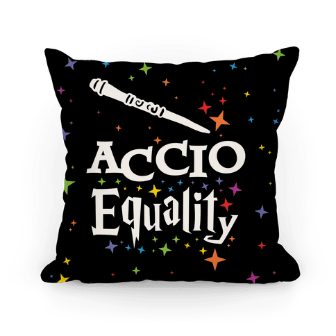 Accio Equality! Pillow