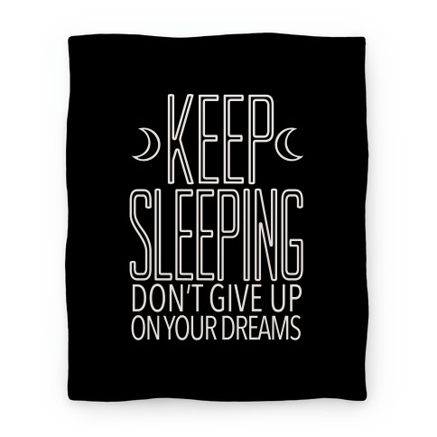 Keep Sleeping Blanket Blanket