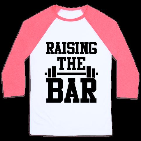 Raising The Bar Baseball Tee