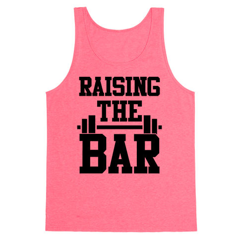 Raising The Bar Tank Top