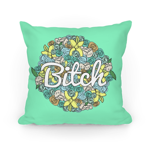 Floral Bitch Pillow